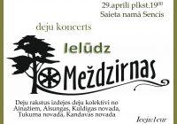 """Deju koncerts """"Ielūdz MEŽDZIRNAS"""" saieta namā 29.04."""